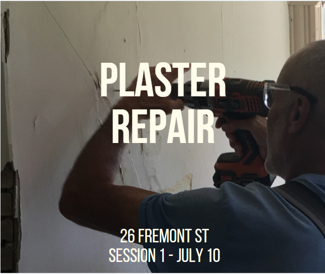 Plaster Repair Session One on July 10, 2019 at 26 Fremont Street