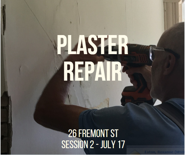 Plaster Repair Session Two on July 17, 2019 at 26 Fremont Street