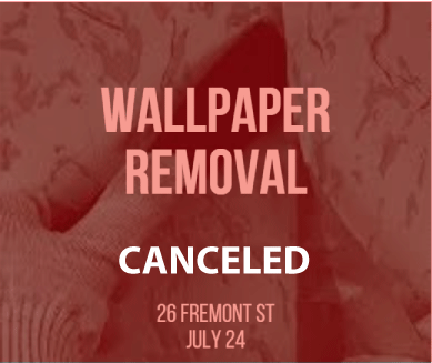 Canceled-Wallpaper Removal on July 24, 2019 at 26 Fremont Street